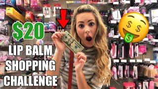 $20 LIP BALM SHOPPING SPREE CHALLENGE