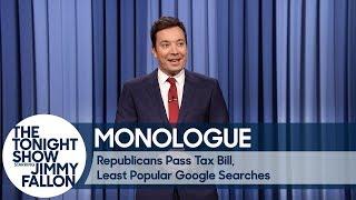 Republicans Pass Tax Bill, Least Popular Google Searches - Monologue