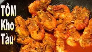 Cách làm TÔM KHO TÀU đặc sản Miền Tây tôm càng xanh .... the best shrimp Vietnam Food