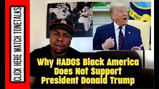 Why #ADOS Black America Does Not Support Donald Trump Explained
