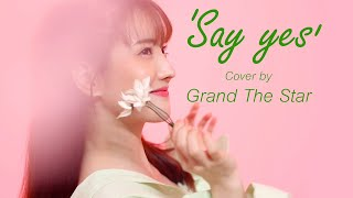 Say yes - punch feat. Moonbyul (mamamoo)By Grand the star