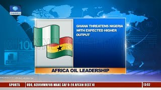 Ghana Threatens Nigeria With Expected Higher Oil Output |Business Incorporated|