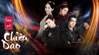 Chiêu Dao (Lồng tiếng) - Tập 1 FULL HD   Hứa Khải, Bạch Lộc (17h, Thứ 2-6 trên HTV7)