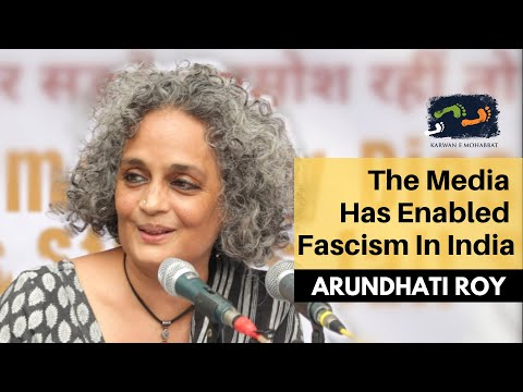 The Media Has Enabled Fascism In India | Arundhati Roy | Karwan e Mohabbat