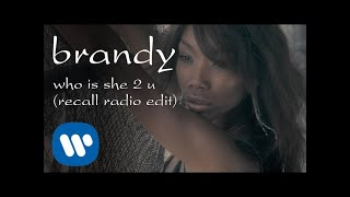 Brandy - Who Is She 2 U [Official Video]