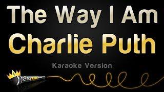 Charlie Puth - The Way I Am (Karaoke Version)