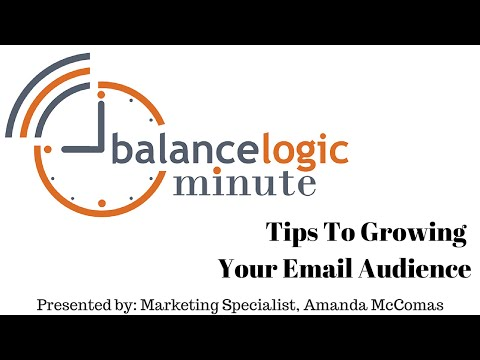 BalanceLogic Minute | Tips To Growing Your Email Audience