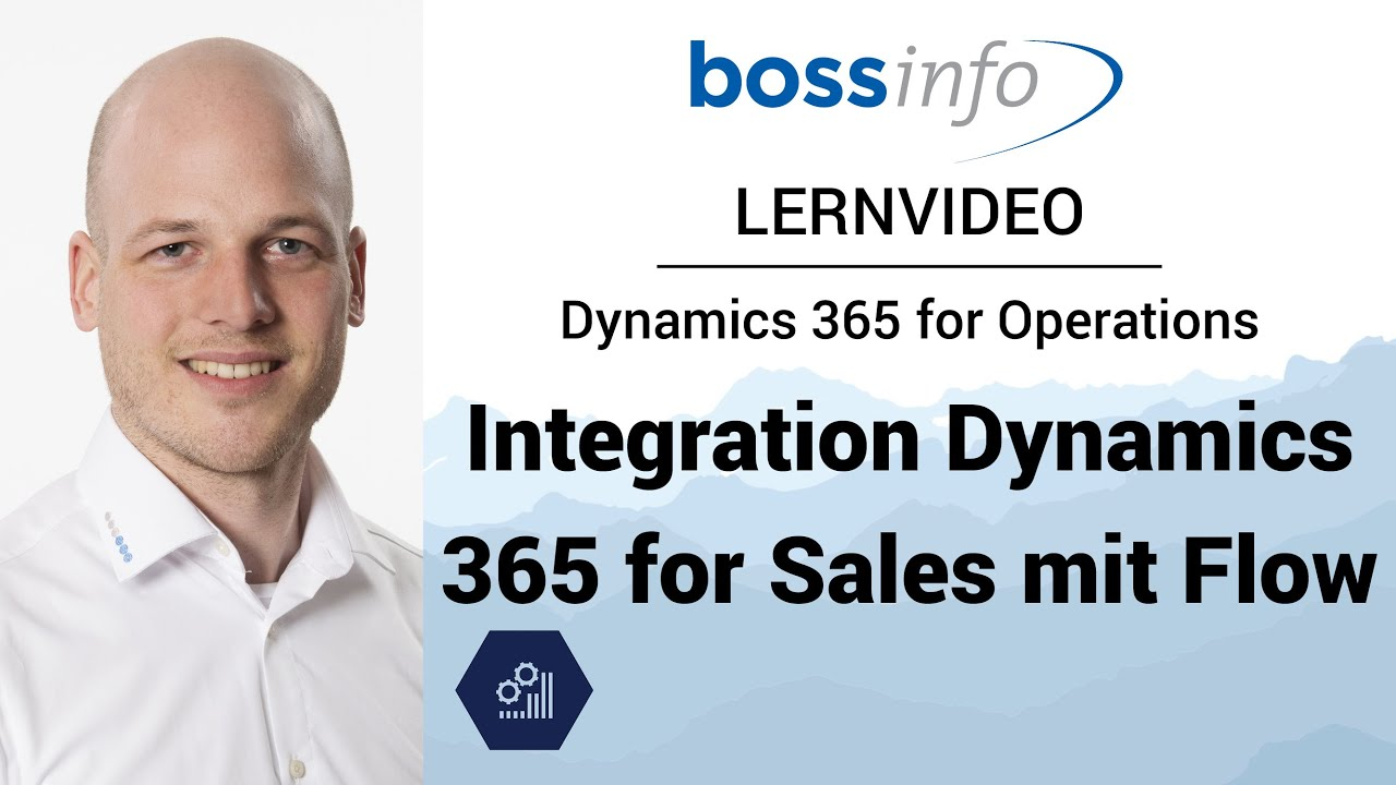 Microsoft Dynamics 365 for Operations – Integration Dynamics 365 for Sales mit Flow