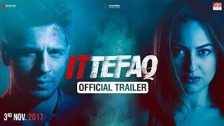Ittefaq 2017 Movie Trailer – Sonakshi Sinha Hindi Video Download New Video HD