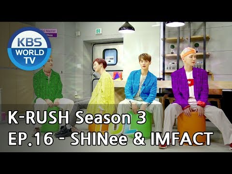 Today's GUEST : SHINee & IMFACT! [KBS World Idol Show K-RUSH3 2018.06.29]