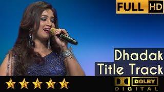 Shreya Ghoshal sings Dhadak Title Track with Symphony Orchestra of Hemantkumar Musical Group
