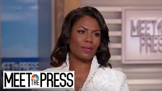 Omarosa: 'I Had A Blind Spot Where It Came To Donald Trump' (Full) | Meet The Press | NBC News
