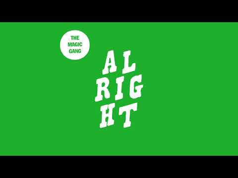 The Magic Gang - Alright (Official Audio)