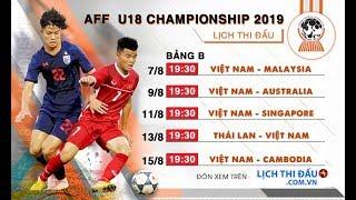 Lịch thi đấu U18 Đông Nam Á 2019 - Giải vô địch bóng đá U18 Đông Nam Á