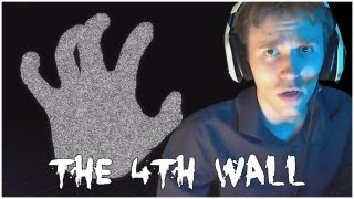 The 4th Wall | JUMPSCARES!