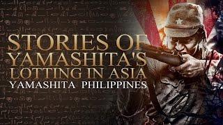 Yamashita Philippines - Stories of Yamashita's Looting in Asia