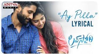 Ay Pilla lyrical- Love Story film- Naga Chaitanya, Sai Pal..