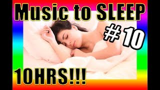 🔴 BEST instrumental MUSIC to SLEEP 😴 10HRS!!! ✅ #10