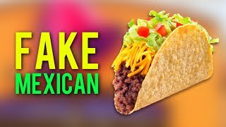 5 'Mexican' Things That Really AREN'T That Mexican!