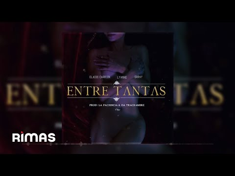 Entre Tantas - Eladio Carrion X Lyanno X Brray