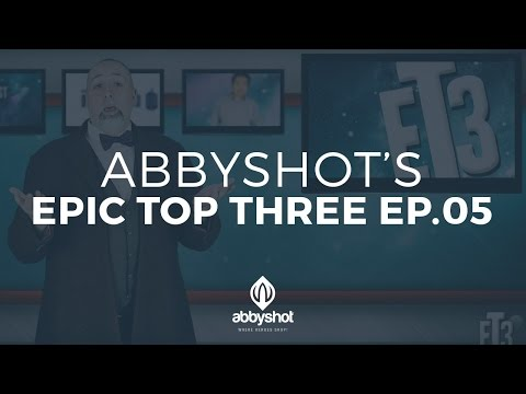 AbbyShot's Epic Top Three Ep.05