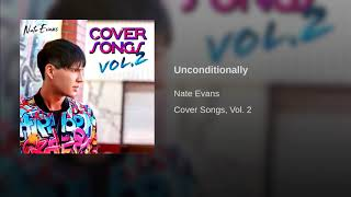 Nate Evans - Unconditionally (KATY PERRY COVER)