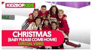 KIDZ BOP Kids - Christmas (Baby Please Come Home) (Official Music Video) [KIDZ BOP Christmas]