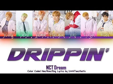 NCT DREAM (엔씨티 드림) - Drippin' (드리핑) Color Coded Han/Rom/Eng Lyrics