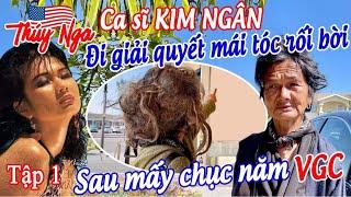 Ca sĩ Kim Ngân đi giải quyết mái tóc rối bời sau mấy chục năm VGC - No.134