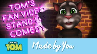 Videos YOU've created 3 - Talking Tom's Stand Up Comedy