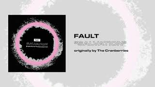 Fault - Salvation (originally by The Cranberries)