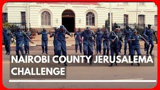 Nairobi County Jerusalema Challenge - Governor Sonko