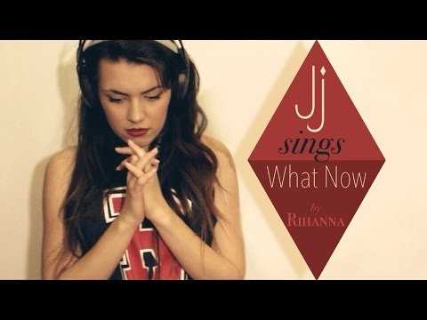 Justyna Janik - What Now - Rihanna Cover