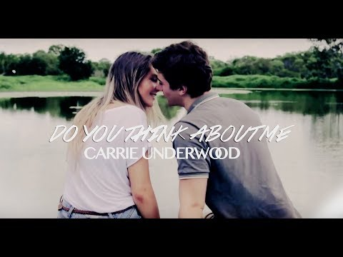 Do You Think About Me - Carrie Underwood