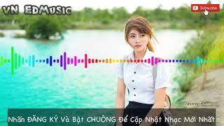 NONSTOP China Mix - Nhạc Trung Quốc  2018 - VN EDMusic