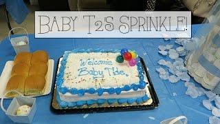 Baby T2's Sprinkle! // Season 2 - 11.6.16