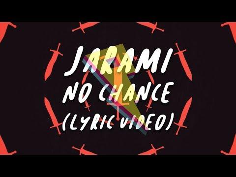 Jarami - No Chance [Lyric Video]