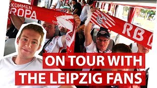 On tour with RB Leipzig   The Bundesliga's least favourite fans?