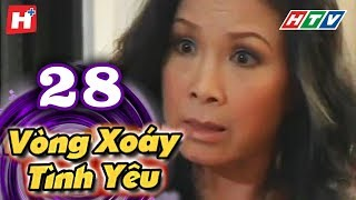 Vòng Xoáy Tình Yêu - Tập 28  | Phim Tình Cảm Việt Nam 2017