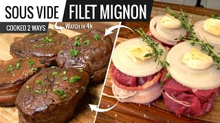 Best Way to Cook FILET MIGNON STEAK Sous Vide Cooked 2 Ways -  Bacon or No Bacon