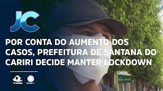 Por conta do aumento dos casos, prefeitura de Santana do Cariri decide manter lockdown