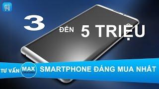 Top 4 chiếc điện thoại đáng mua nhất từ 3 đến 5 triệu: mới, cũ và cả xách tay