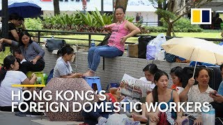 Hong Kong's foreign domestic workers: calls grow for higher wages and better treatment