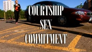 """""""Courtship, Sex, Commitment"""" - Full-Length Feature Film"""