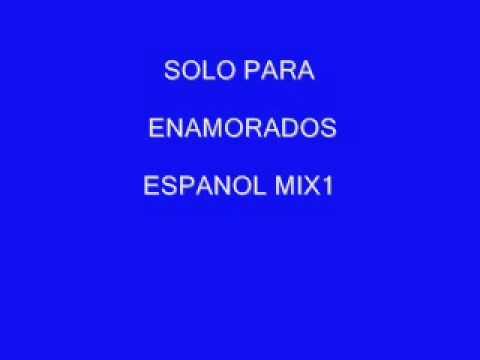 MUSICA ROMANTICA MIX - DJNOYS - SOLO PARA ENAMORADOS ESPANOL MIX 1.