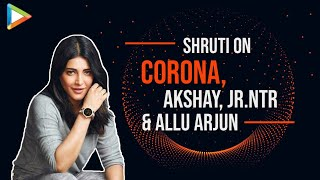 Shruti Haasan on Covid-19 outbreak, acting with Allu Arjun..