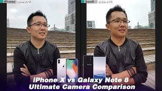iPhone X vs Galaxy Note 8 Ultimate Camera Comparison