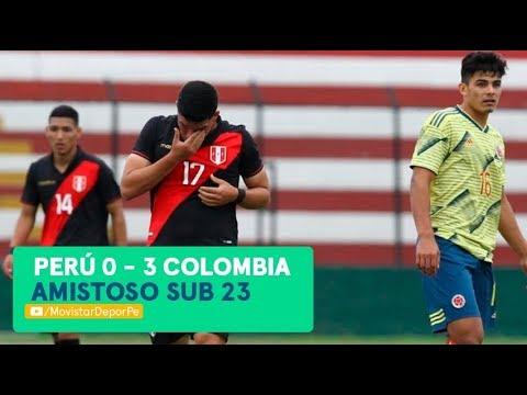 Perú vs Colombia sub 23: 0-3   RESUMEN y GOLES del partido amistoso