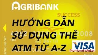 Hướng dẫn sử dụng thẻ ATM từ a- z