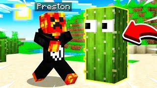 PRANKING PRESTON AS A CACTUS IN MINECRAFT!